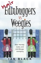 Mair Edinbuggers Vs Weegies & Merr Weegies Vs Edinbuggers by Ian Black