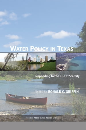 Water Policy in Texas Responding to the Rise of Scarcity