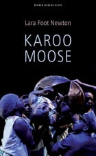 Karoo Moose by Lara Foot Newton