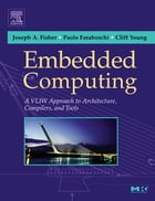 Embedded Computing: A Vliw Approach to Architecture, Compilers and Tools