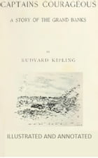 Captains Courageous (Illustrated and Annotated) by Rudyard Kipling