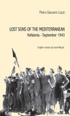 Lost Sons of the Mediterranean Kefalonia, September 1943 by Pietro Giovanni Liuzzi