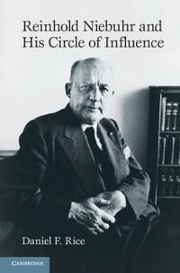 Reinhold Niebuhr and His Circle of Influence