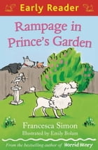 Rampage in Prince's Garden (Early Reader) by Emily Bolam