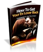 How To Get Your Ex-Lover Back by Anonymous