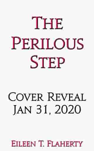 The Perilous Step by Eileen T. Flaherty