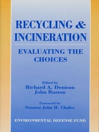 Recycling and Incineration: Evaluating The Choices