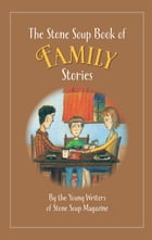 The Stone Soup Book of Family Stories by Stone Soup