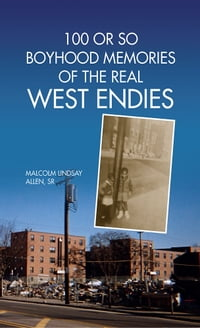 100 or So Boyhood Memories of the Real West Endies