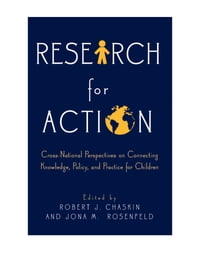Research for Action: Cross-National Perspectives on Connecting Knowledge, Policy, and Practice for…