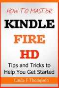 How to Master Kindle Fire HD