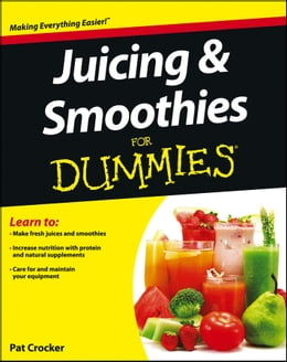 Book Juicing and Smoothies For Dummies by Pat Crocker