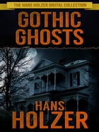 Gothic Ghosts by Hans Holzer