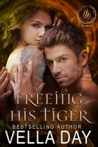 Freeing His Tiger by Vella Day