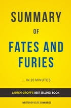 Summary of Fates and Furies: by Lauren Groff , Includes Analysis by Elite Summaries