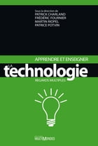 Apprendre et enseigner la technologie. Regards multiples by Patrice Potvin