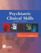 Psychiatric Clinical Skills: Revised 1st Edition by David S. Goldbloom, MD, FRCPC