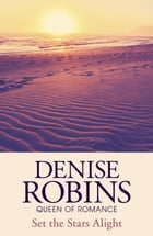 Set the Stars Alight by Denise Robins