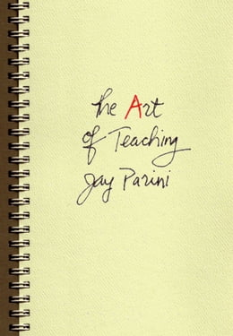 Book The Art of Teaching by Jay Parini
