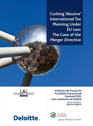 Curbing 'Abusive' International Tax Planning Under EU Law: The Case of the Merger Directive