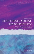 Corporate Social Responsibility: A Very Short Introduction by Jeremy Moon