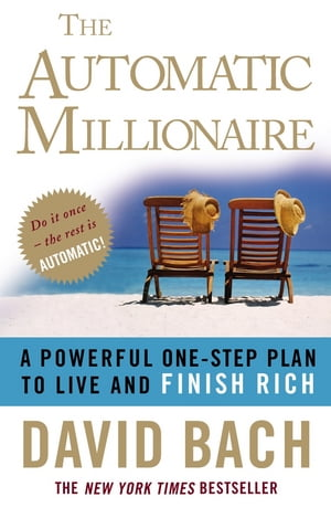 The Automatic Millionaire A Powerful One-step Plan to Live and Finish Rich
