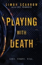 Playing With Death: A gripping serial killer thriller you won t be able to put down by Simon Scarrow