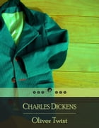 Oliver Twist: The Parish Boy's Progress by Charles Dickens