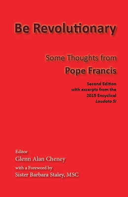 Book Be Revolutionary: Some Thoughts from Pope Francis by Pope Francis