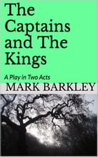 The Captains and The Kings by Mark Barkley