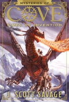 Mysteries of Cove, Vol. 1: Fires of Invention by J. Scott Savage