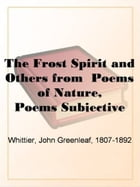 The Frost Spirit And Others From Poems Of Nature, by John Greenleaf