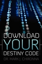 Download Your Destiny Code by Mark Chironna