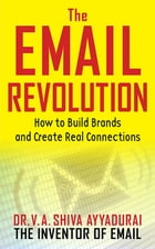 The Email Revolution: How to Build Brands and Create Real Connections
