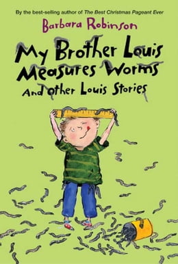 Book My Brother Louis Measures Worms: And Other Louis Stories by Barbara Robinson