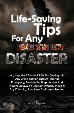 Life-Saving Tips For Any Emergency Disaster Very Important Survival Skills For Dealing With Any Crisis Situation Such As First Aid Emergency,  Earthqua