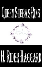 Queen Sheba's Ring by H. Rider Haggard