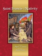 Saint Francis and the Nativity by Myrna A. Strasser
