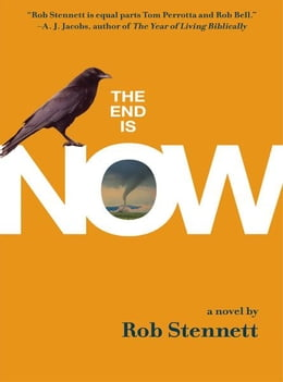 Book The End Is Now by Rob Stennett