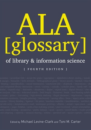 ALA Glossary of Library and Information Science, Fourth Edition by Michael Levine-Clark