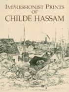 Impressionist Prints of Childe Hassam by Childe Hassam