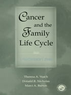 Cancer and the Family Life Cycle: A Practitioner's Guide