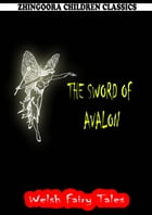 The Sword Of Avalon by William Elliot Griffis