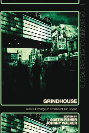 Grindhouse Cultural Exchange on 42nd Street,  and Beyond