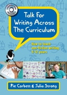 Talk For Writing Across The Curriculum by Pie Corbett