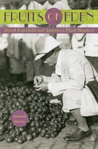 Fruits of Eden: David Fairchild and America's Plant Hunters by Amanda Harris