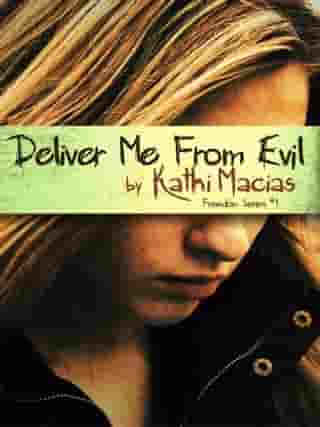 Deliver Me From Evil by Kathi Macias