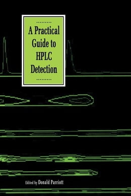 Book A Practical Guide to HPLC Detection by Parriott, Donald