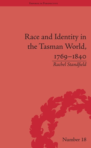 Race and Identity in the Tasman World,  1769?1840