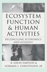 Ecosystem Function & Human Activities: Reconciling Economics and Ecology